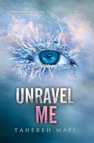 CHASING A GOOD READ – UNRAVEL ME By Tahereh Mafi