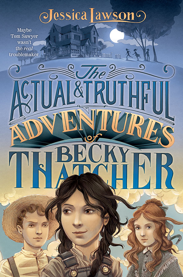 QUITE THE QUERY: Jessica Lawson & THE ACTUAL & TRUTHFUL ADVENTURES OF BECKY THATCHER